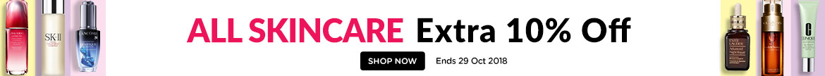 All Skincare EXTRA 10% OFF! Ends 29 Oct 2018