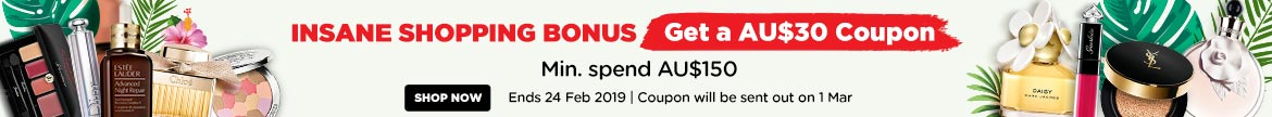 Crazy Shopping Coupon! Spend AU$150 & Get an AU$30 Coupon! Ends 24 Feb 2019 | Coupon will be sent out on 1 Mar