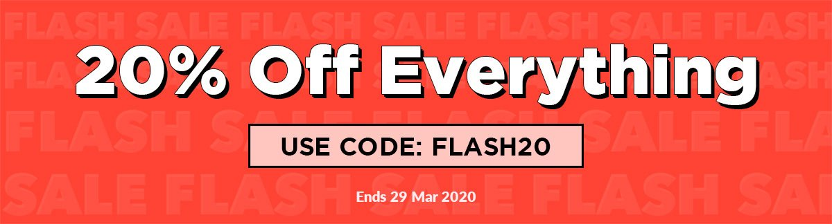 20% Off Everything This weekend only! USE CODE: FLASH20