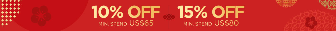 Lunar New Year Sale: 10% Off Min. spend US$65    15% Off Min. spend US$80