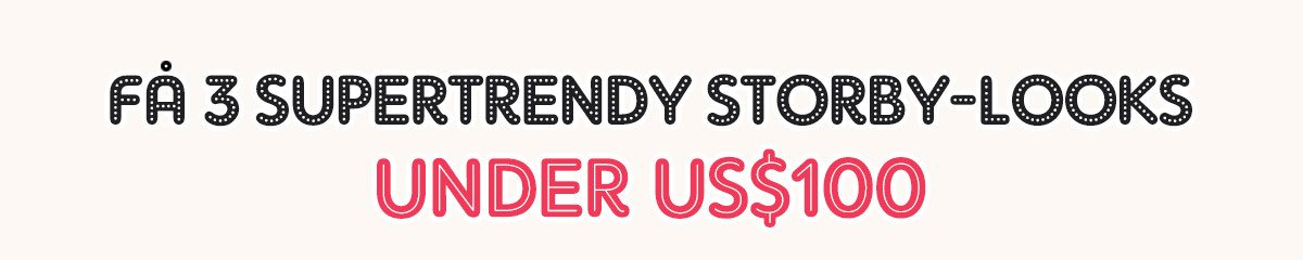 3 supertrendy storbylooks under US$ 100: Tokyo | NYC | Paris
