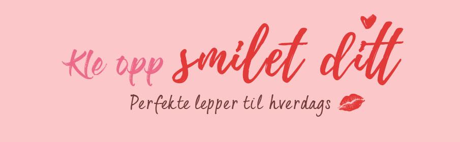KLE OPP SMILET DITT: Perfekte lepper til hverdags