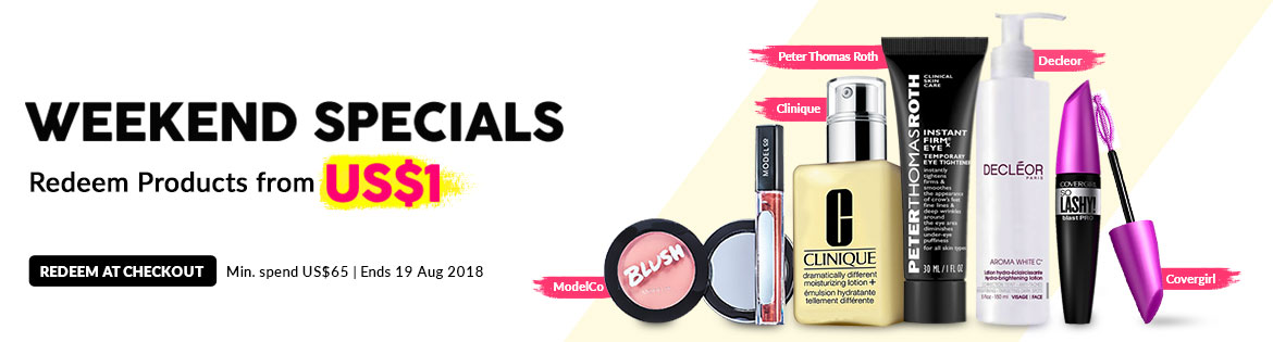 Weekend Specials, Ends 19 Aug 2018. Redeem Great Products from US$1 (min. spend US$65)