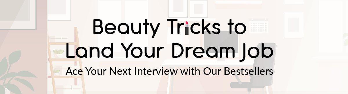 Kosmetyczne wskazówki, dzięki którym zdobędziesz wymarzoną pracę! Dzięki naszym bestsellerom, powalisz wszystkich na nogi