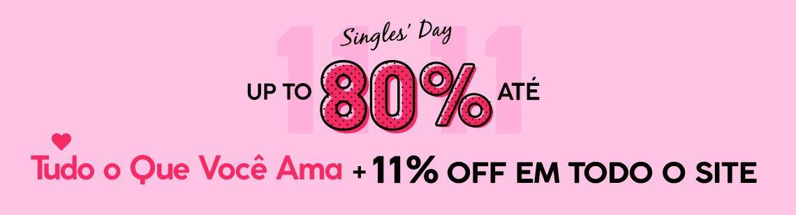 11.11 Singles' Day: Até 80% Off Em Tudo o Que Você Ama + 11% Off Em Todo o Site