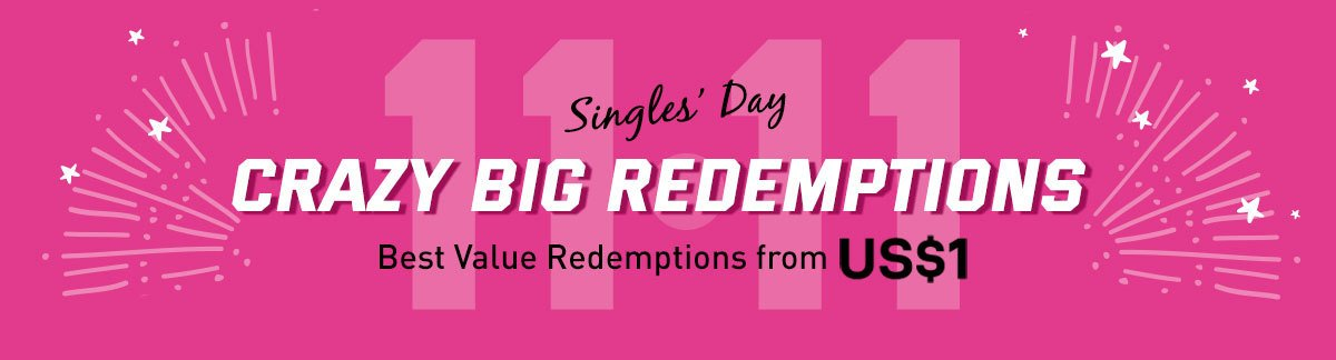 11.11 Early Bird Deals: Best Value Redemption from US$1