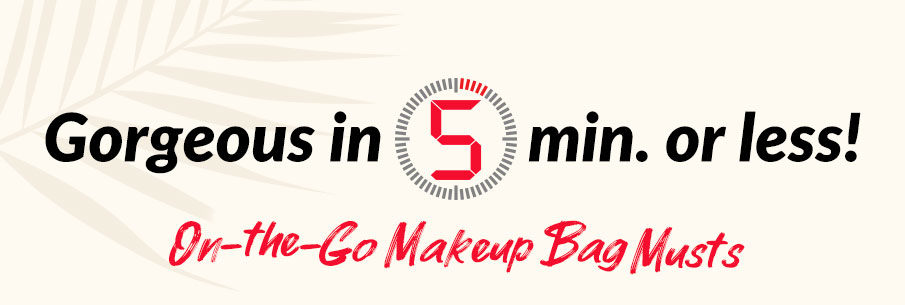 Touchups in 5 Min. or Less: Top Picks for Your On-the-Go Makeup Bag