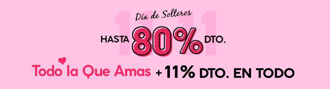 11.11 Día de Solteros: Hasta 80% Dto. en Todo lo que Amas + 11% Dto. en Todo